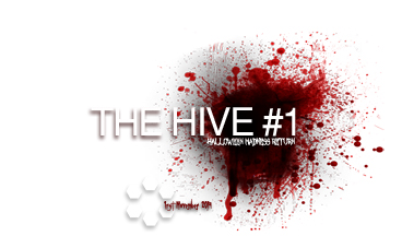 THE HIVE #1 (Halloween Madness Return)